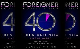 Foreigner – Double Vision 40 Then And Now Live Reloaded